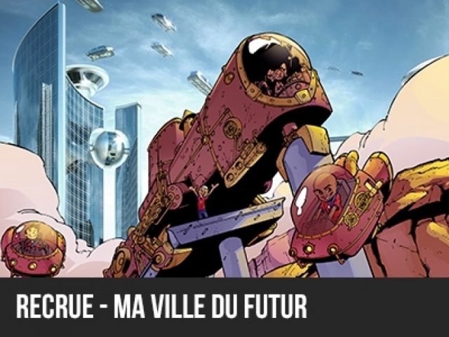 2017 - Machineville - Recrue - Ma ville du futur
